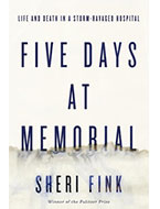Doctor five days at memorial life and death in a storm ravaged hospital